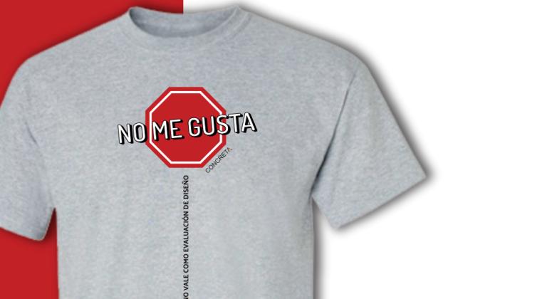 Camiseta No me gusta no vale como evaluación de diseño